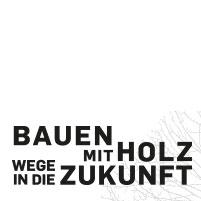Bauen mit Holz - Wege in die Zukunft (Ausstellung) @ Martin-Gropius-Bau | Berlin | Berlin | Deutschland